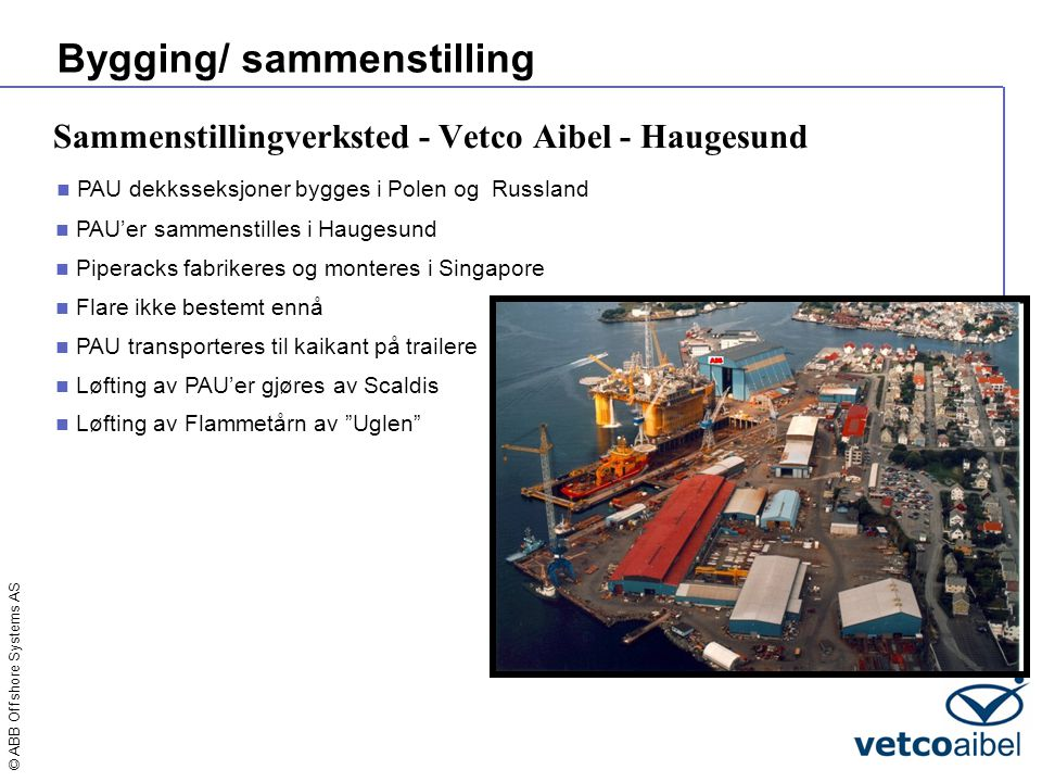 Sammenstillingverksted - Vetco Aibel - Haugesund