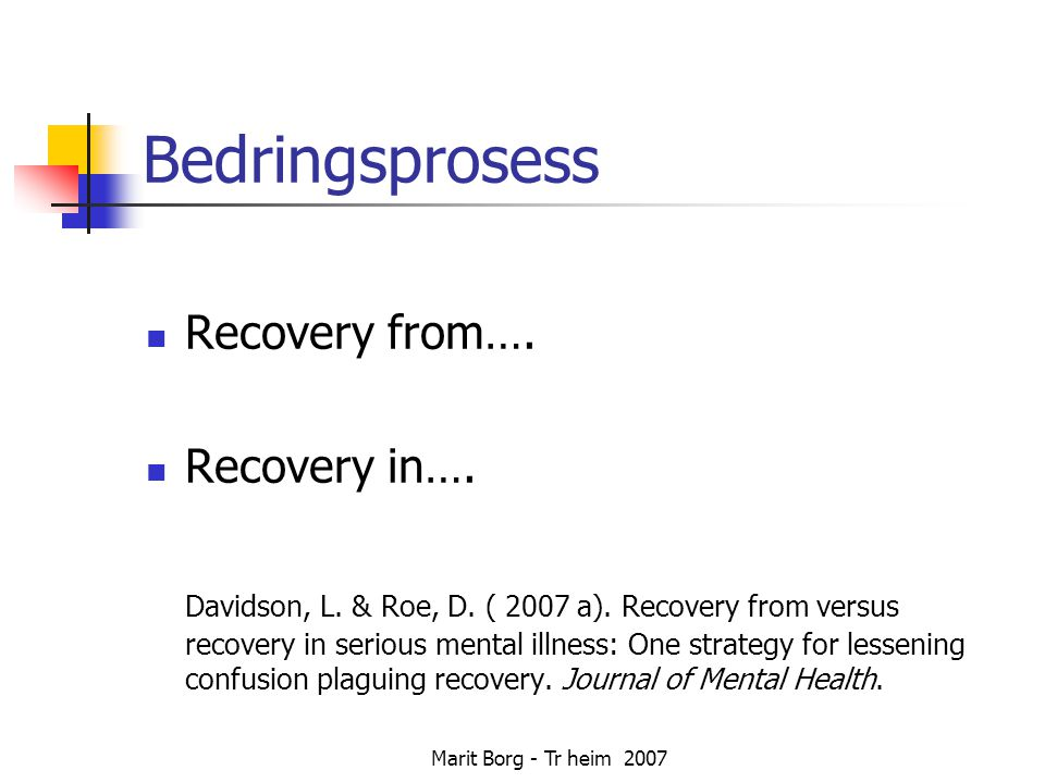 Bedringsprosess Recovery from…. Recovery in….