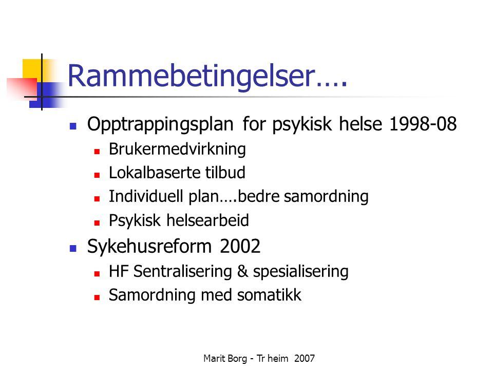 Rammebetingelser…. Opptrappingsplan for psykisk helse 1998-08