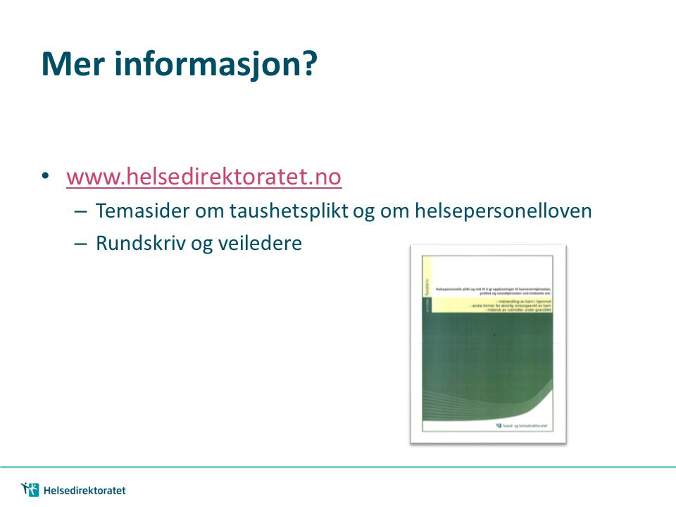 Mer informasjon www.helsedirektoratet.no