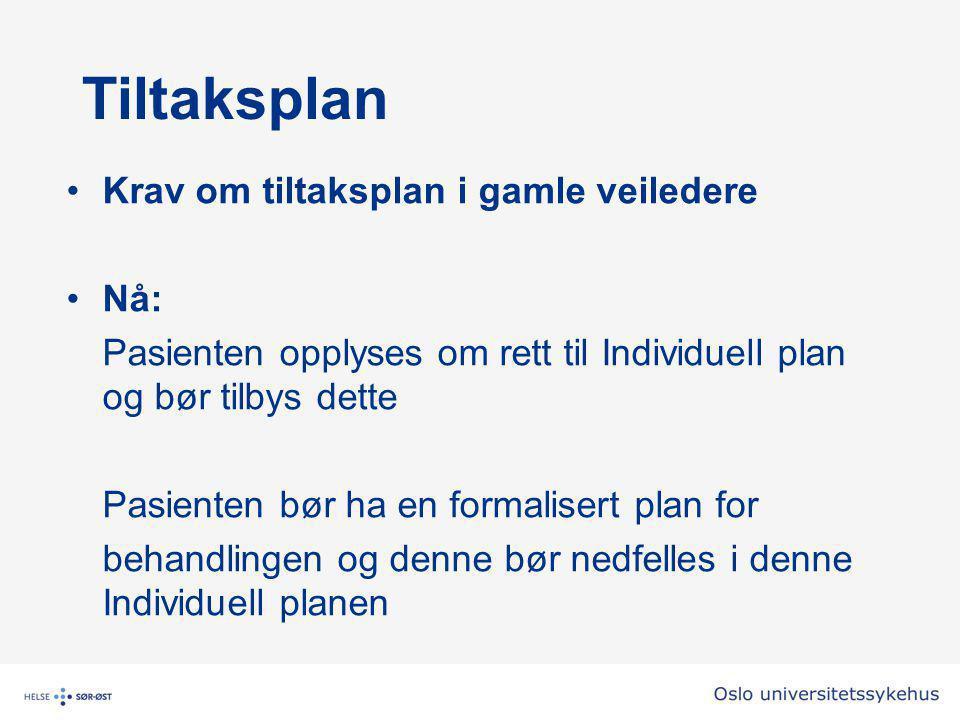 Tiltaksplan Krav om tiltaksplan i gamle veiledere Nå: