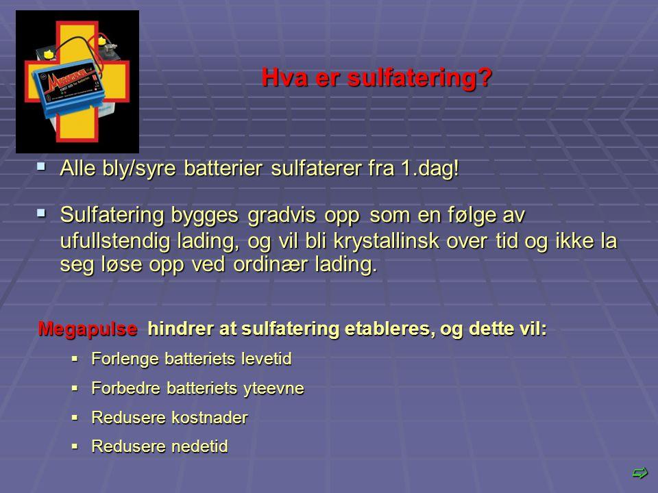 Hva er sulfatering Alle bly/syre batterier sulfaterer fra 1.dag!