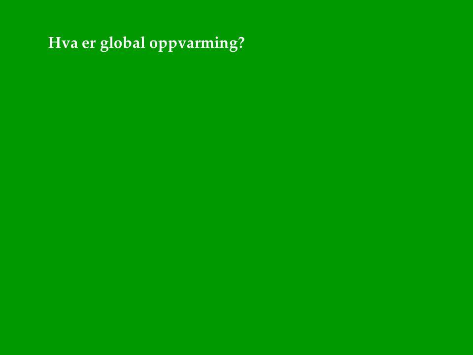 Hva er global oppvarming
