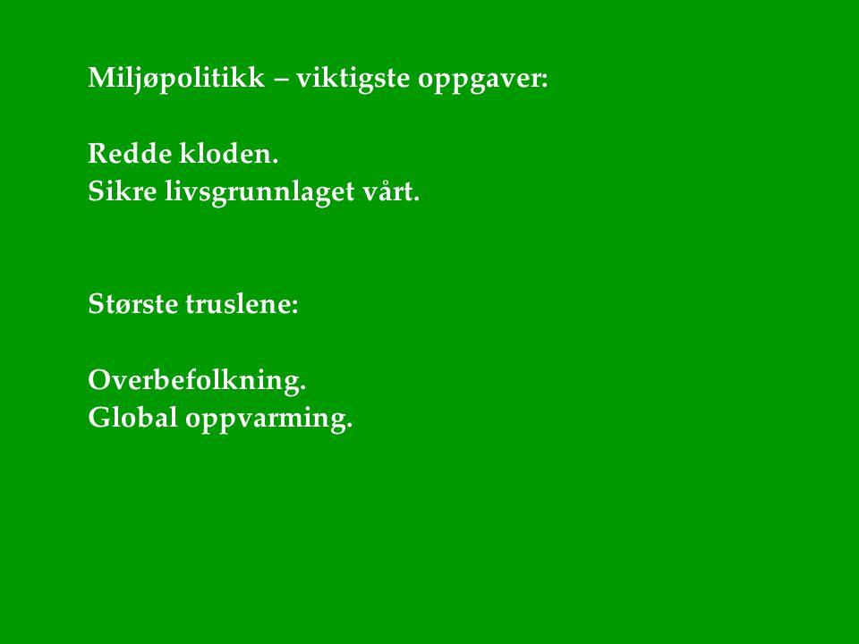 Miljøpolitikk – viktigste oppgaver:
