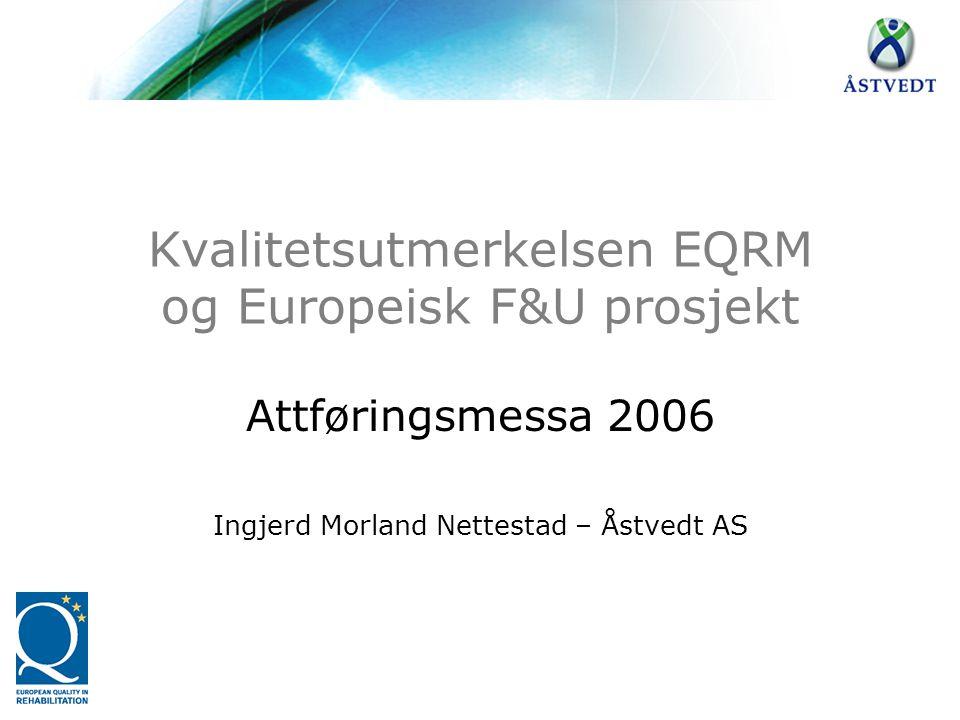 Kvalitetsutmerkelsen EQRM og Europeisk F&U prosjekt