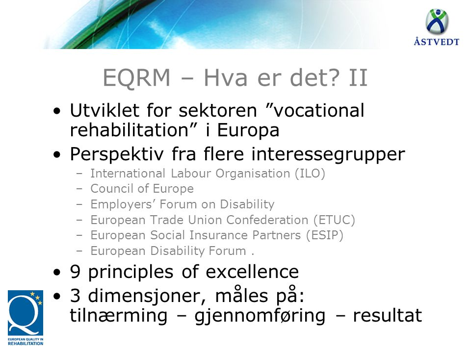 EQRM – Hva er det II Utviklet for sektoren vocational rehabilitation i Europa. Perspektiv fra flere interessegrupper.