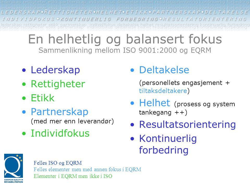 En helhetlig og balansert fokus Sammenlikning mellom ISO 9001:2000 og EQRM
