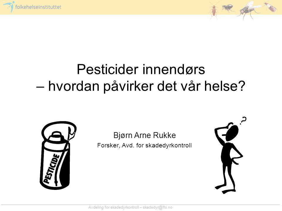Pesticider innendørs – hvordan påvirker det vår helse