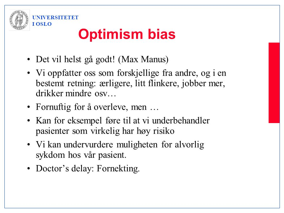 Optimism bias Det vil helst gå godt! (Max Manus)