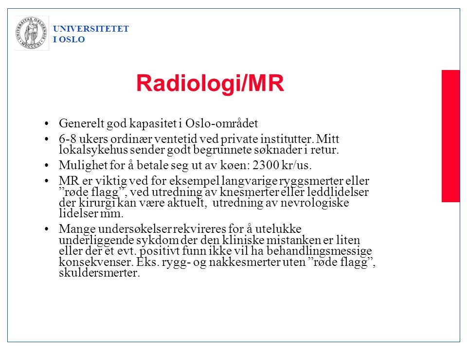 Radiologi/MR Generelt god kapasitet i Oslo-området
