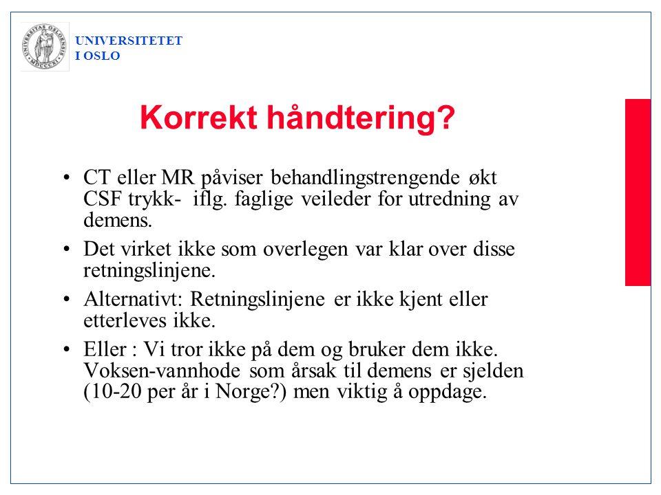 Korrekt håndtering CT eller MR påviser behandlingstrengende økt CSF trykk- iflg. faglige veileder for utredning av demens.