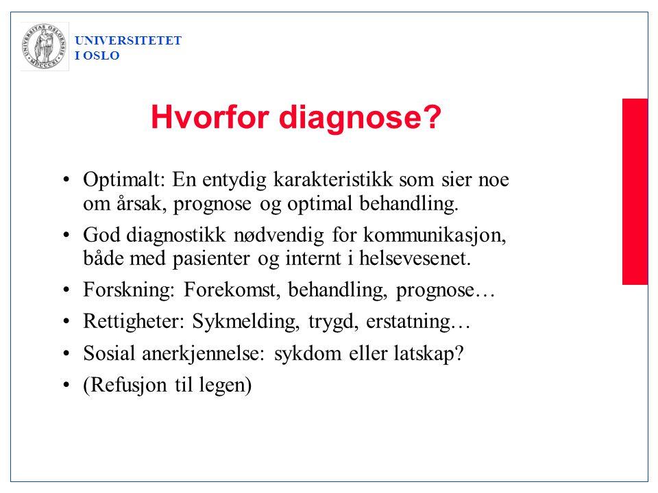 Hvorfor diagnose Optimalt: En entydig karakteristikk som sier noe om årsak, prognose og optimal behandling.