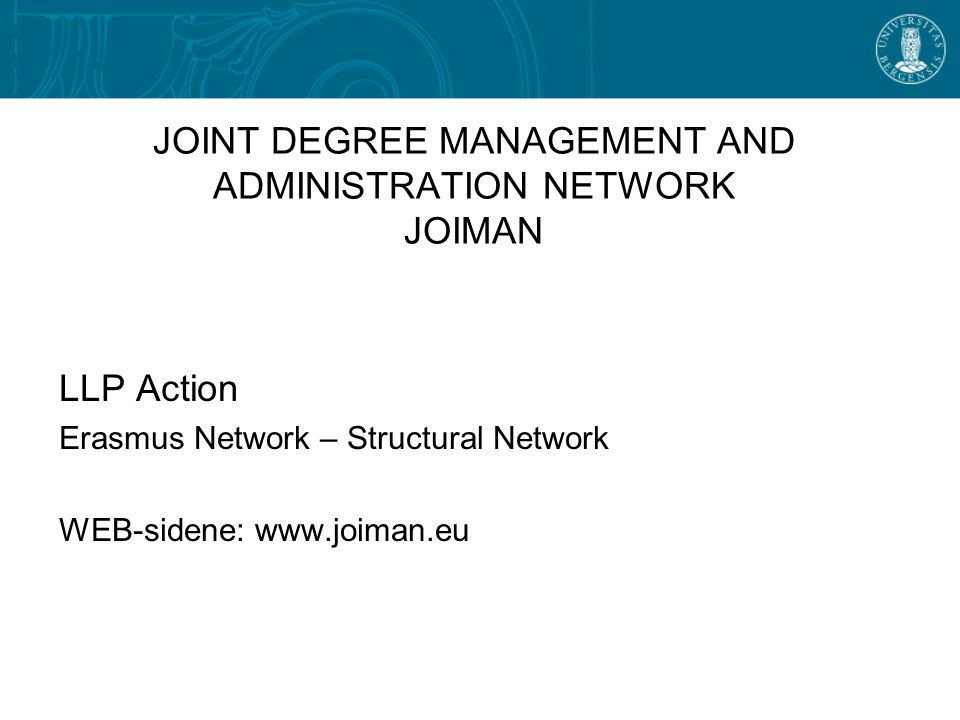 JOINT DEGREE MANAGEMENT AND ADMINISTRATION NETWORK JOIMAN