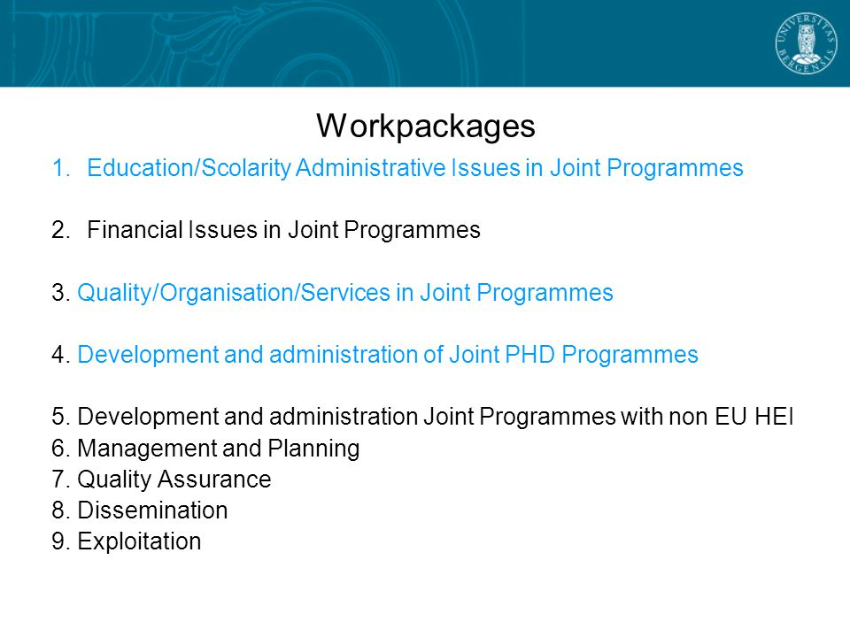 Workpackages Education/Scolarity Administrative Issues in Joint Programmes. Financial Issues in Joint Programmes.