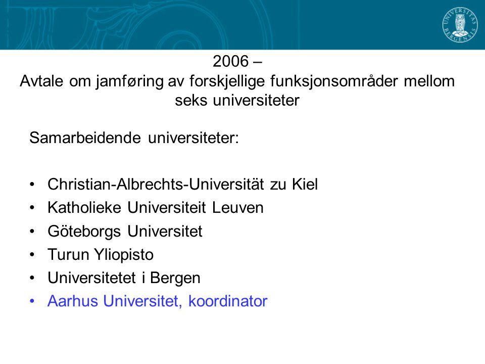 2006 – Avtale om jamføring av forskjellige funksjonsområder mellom seks universiteter
