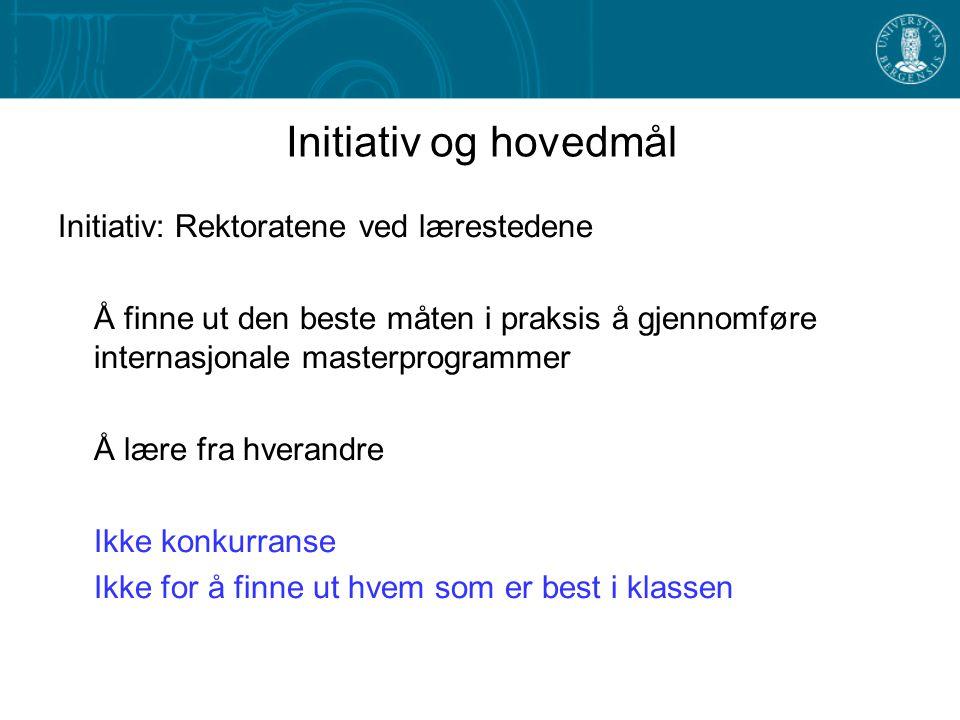 Initiativ og hovedmål Initiativ: Rektoratene ved lærestedene