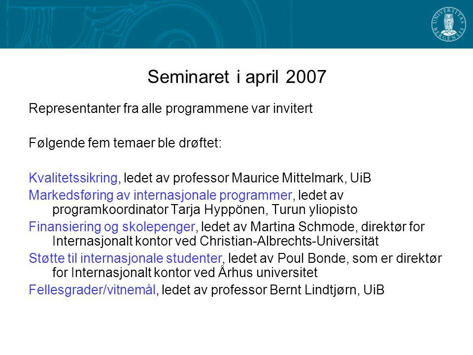 Seminaret i april 2007 Representanter fra alle programmene var invitert. Følgende fem temaer ble drøftet: