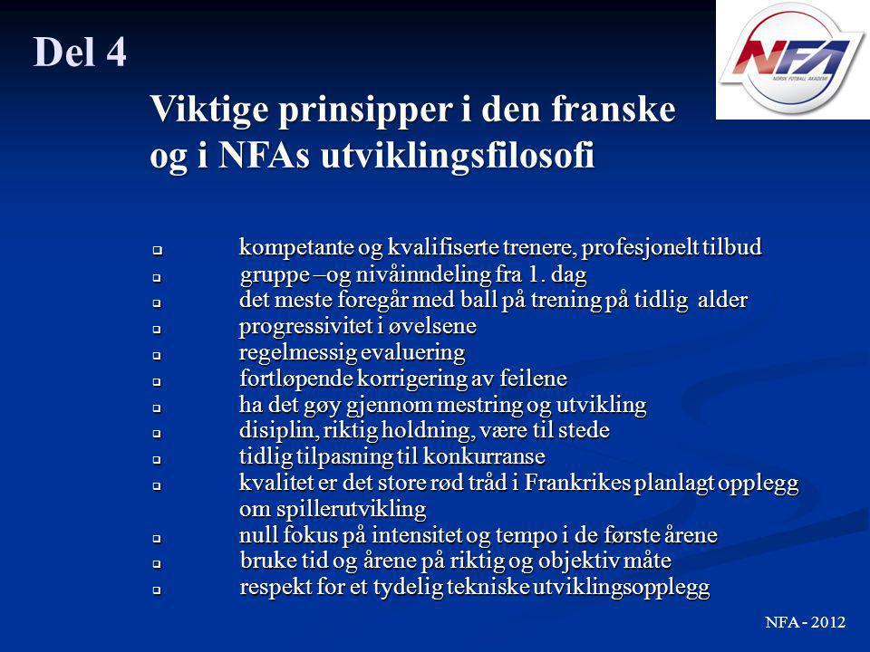 Del 4 Viktige prinsipper i den franske og i NFAs utviklingsfilosofi