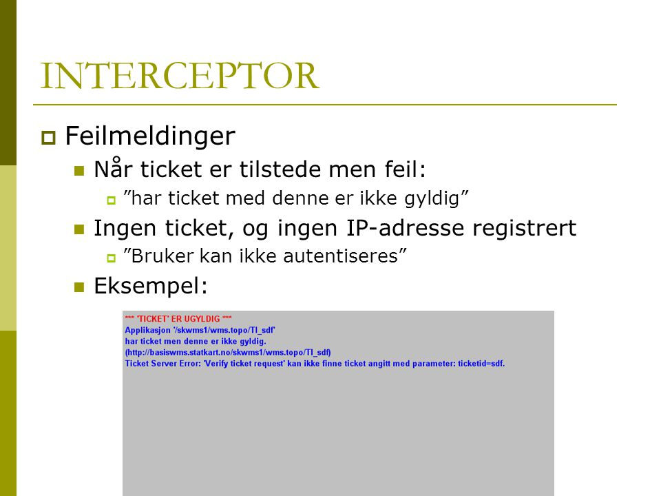 INTERCEPTOR Feilmeldinger Når ticket er tilstede men feil: