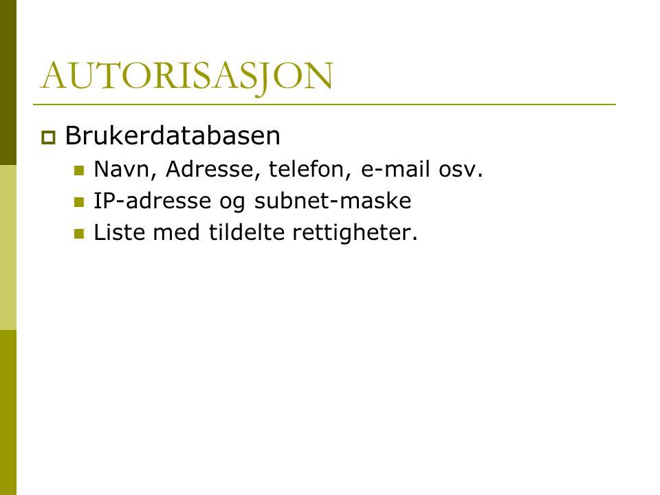 AUTORISASJON Brukerdatabasen Navn, Adresse, telefon, e-mail osv.