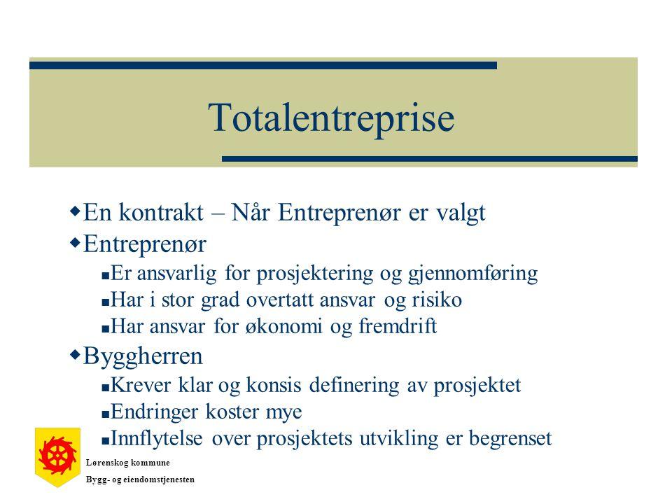 Totalentreprise En kontrakt – Når Entreprenør er valgt Entreprenør
