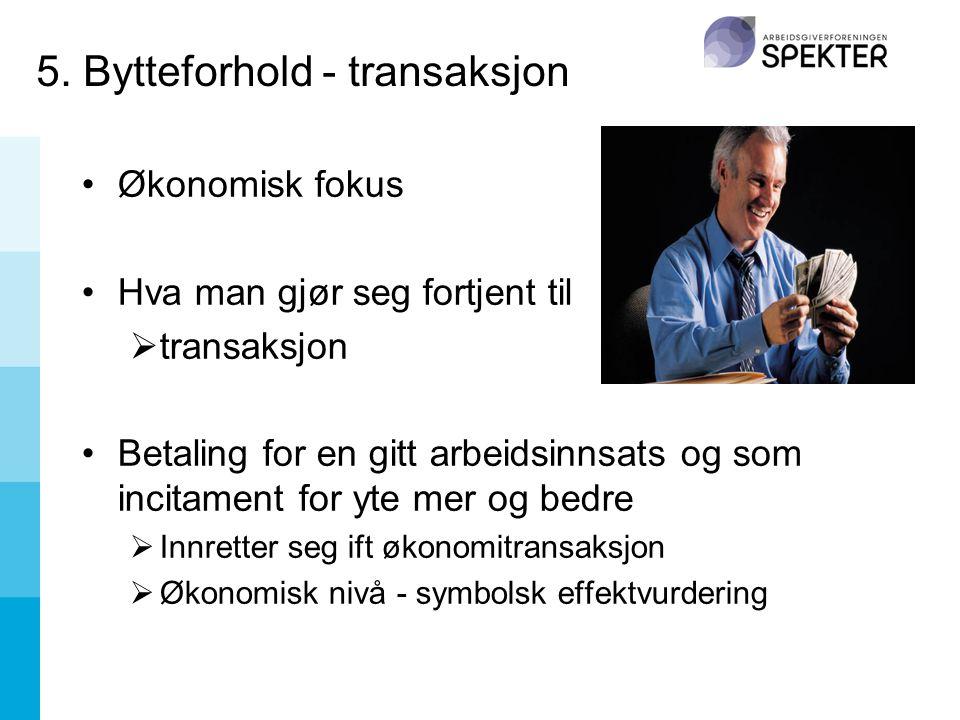 5. Bytteforhold - transaksjon