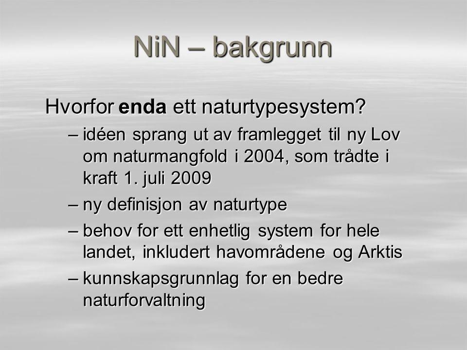NiN – bakgrunn Hvorfor enda ett naturtypesystem
