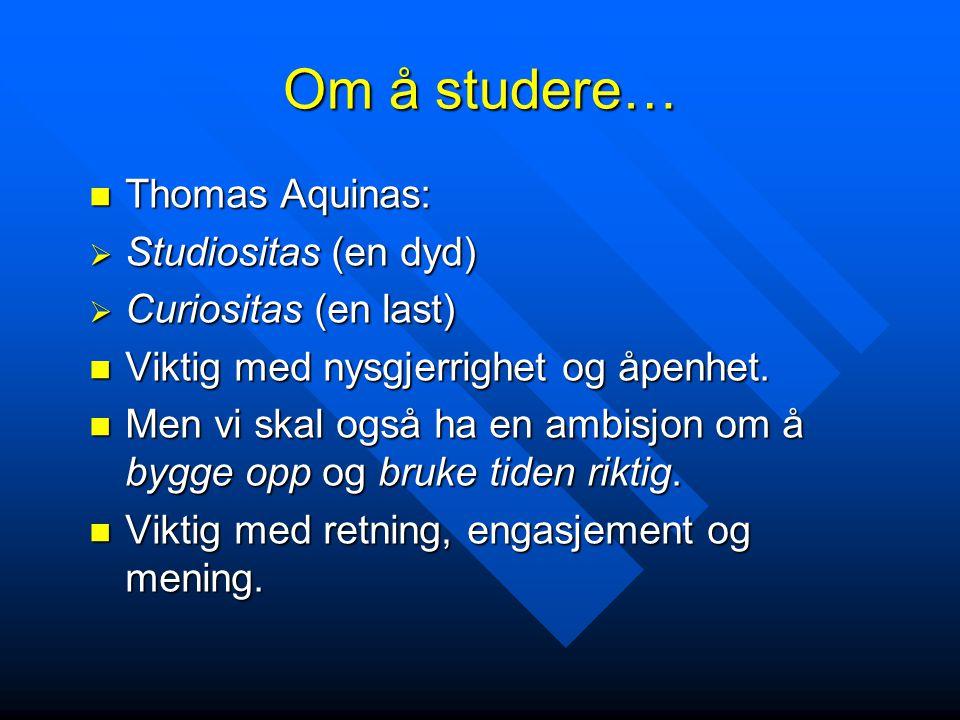 Om å studere… Thomas Aquinas: Studiositas (en dyd)