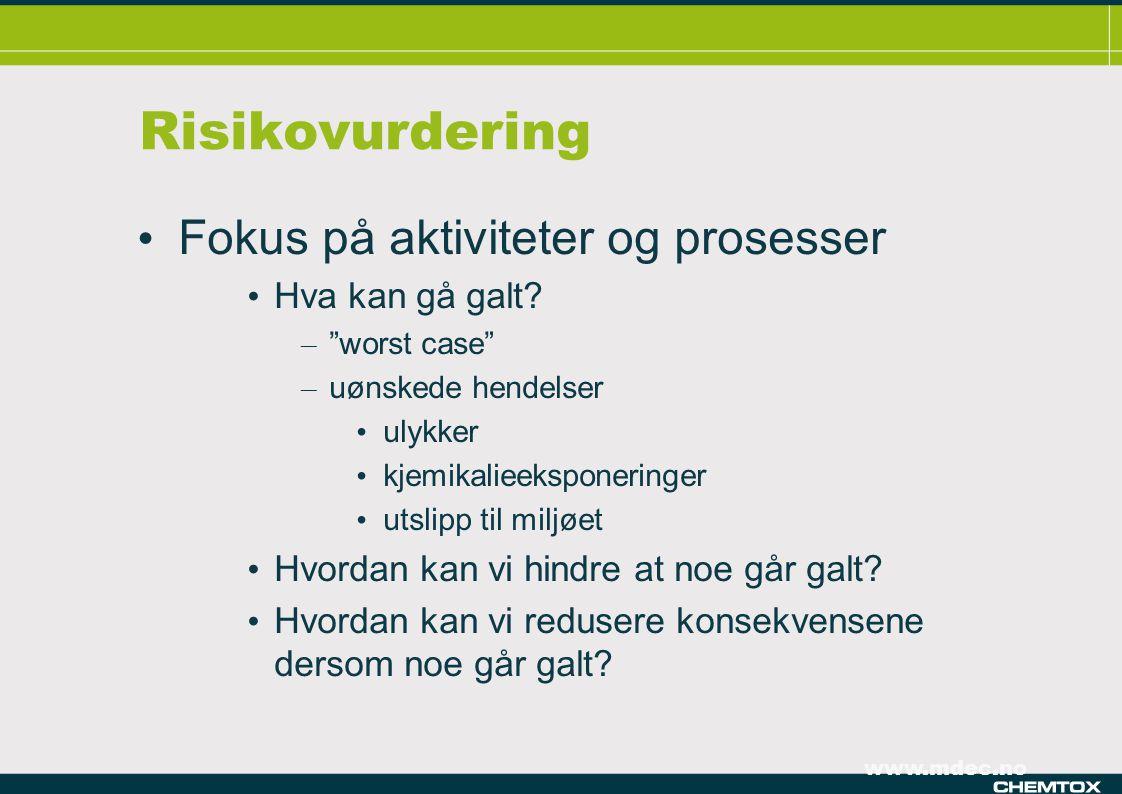 Risikovurdering Fokus på aktiviteter og prosesser Hva kan gå galt