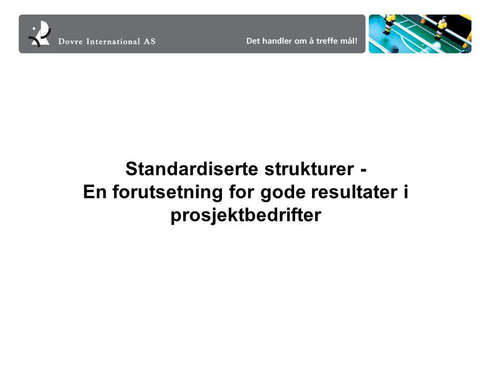 Standardiserte strukturer - En forutsetning for gode resultater i prosjektbedrifter