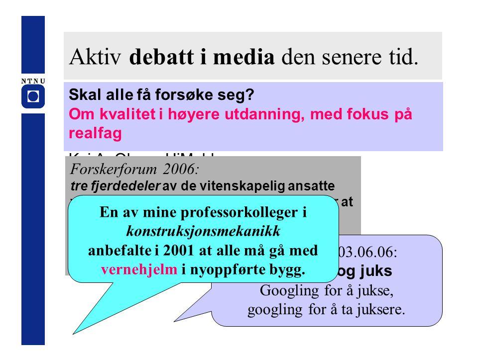 Aktiv debatt i media den senere tid.