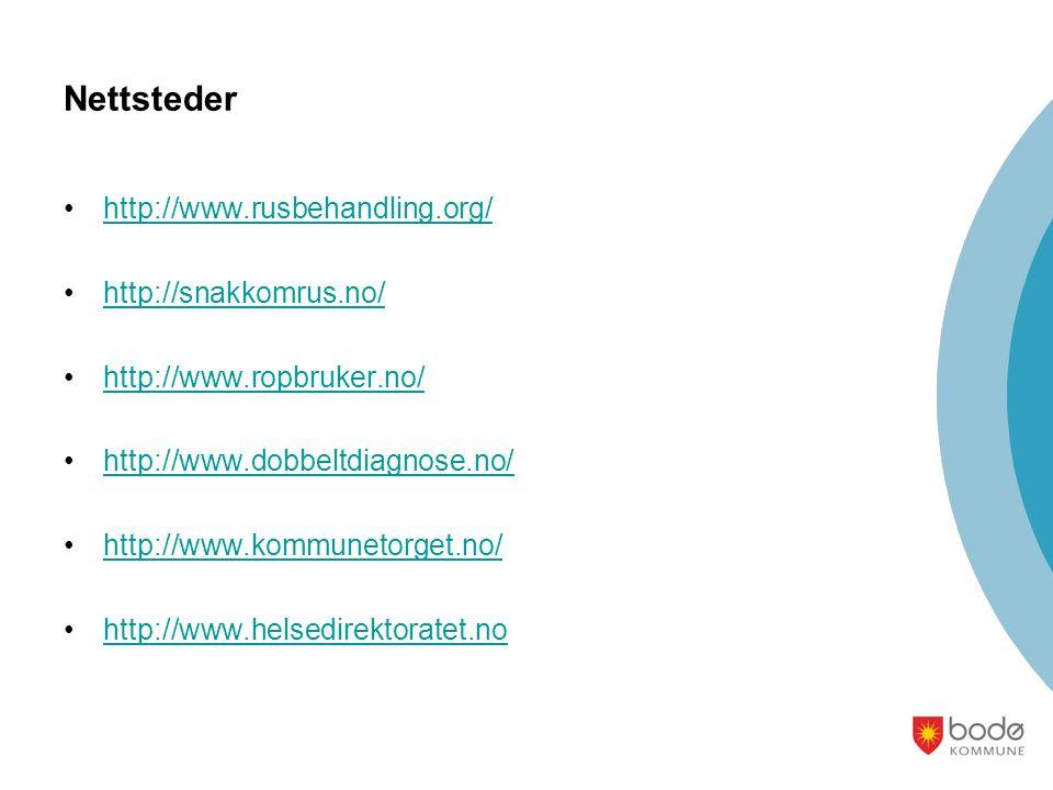 Nettsteder http://www.rusbehandling.org/ http://snakkomrus.no/