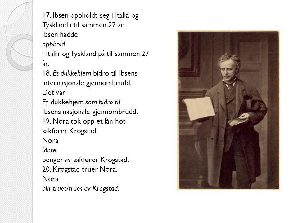 17. Ibsen oppholdt seg i Italia og