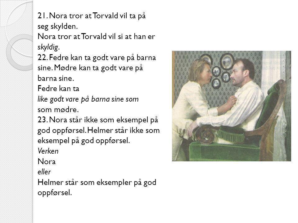 21. Nora tror at Torvald vil ta på seg skylden