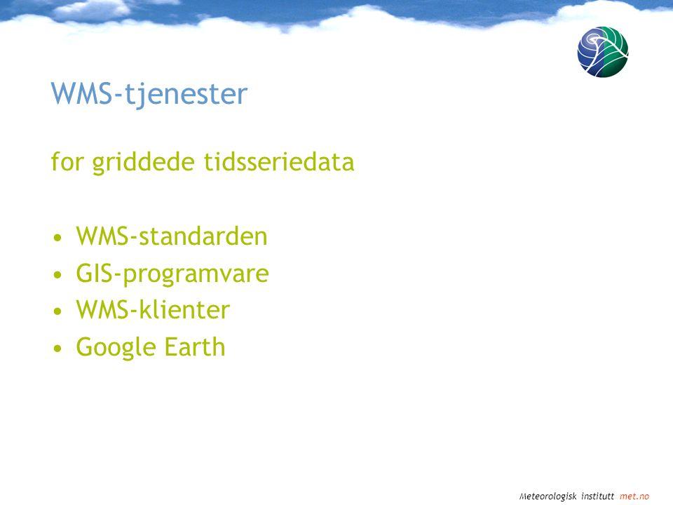 WMS-tjenester for griddede tidsseriedata WMS-standarden