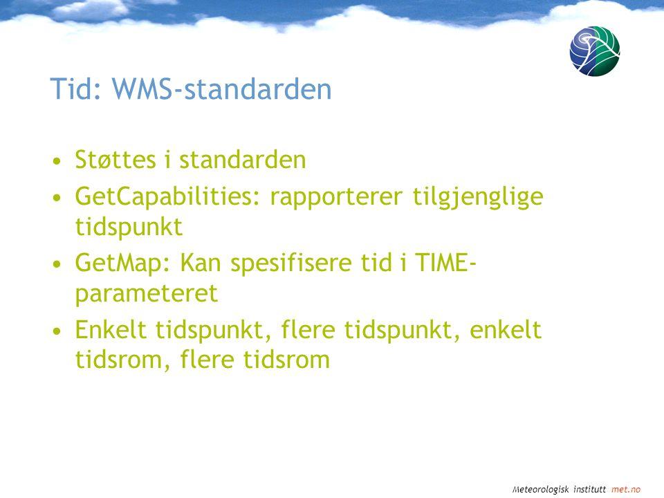 Tid: WMS-standarden Støttes i standarden