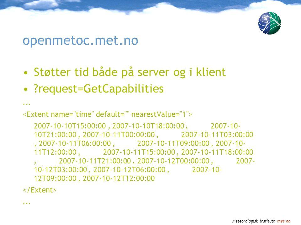 openmetoc.met.no Støtter tid både på server og i klient