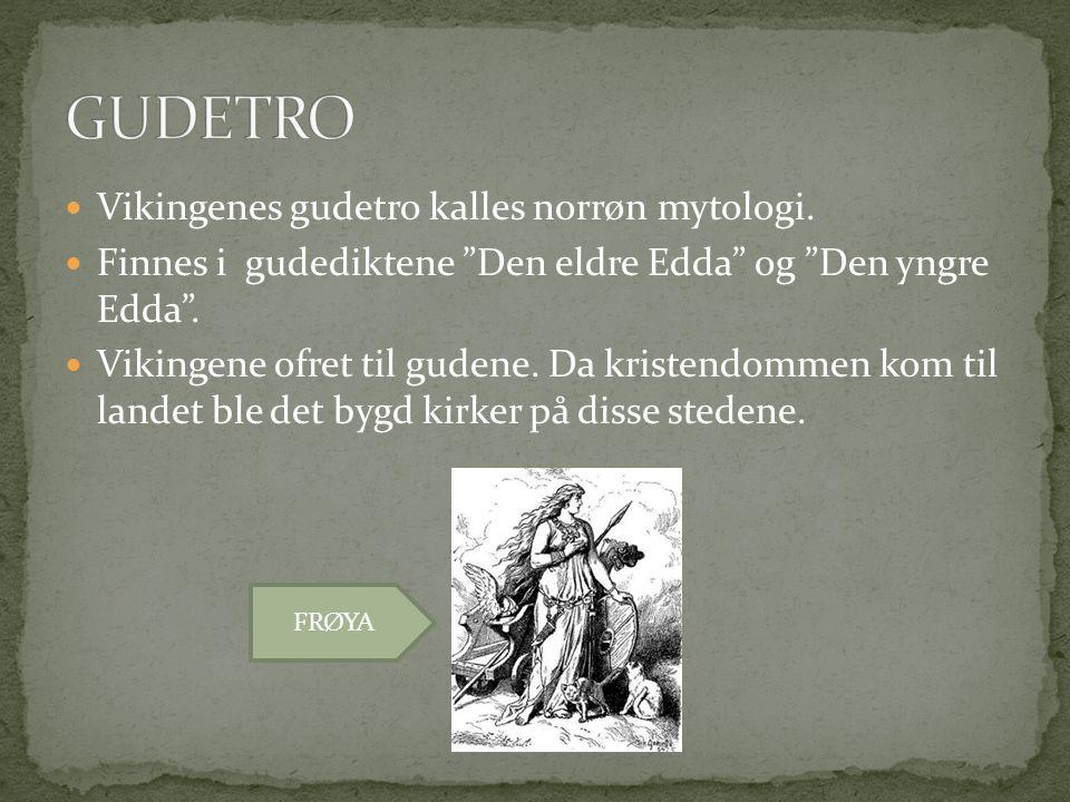 GUDETRO Vikingenes gudetro kalles norrøn mytologi.
