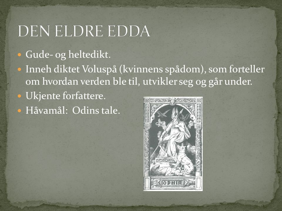 DEN ELDRE EDDA Gude- og heltedikt.