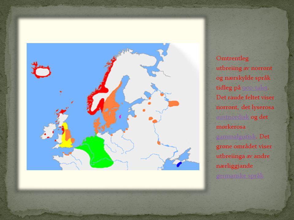 Omtrentleg utbreiing av norrønt og nærskylde språk tidleg på 900-talet