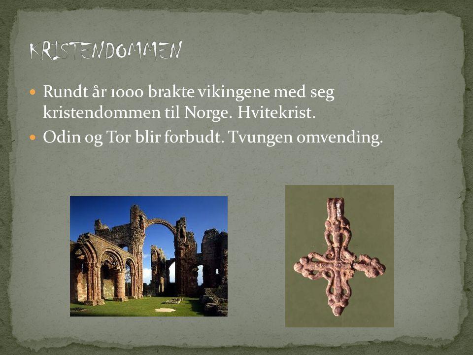 KRISTENDOMMEN Rundt år 1000 brakte vikingene med seg kristendommen til Norge.