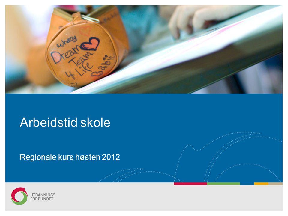Arbeidstid skole Regionale kurs høsten 2012