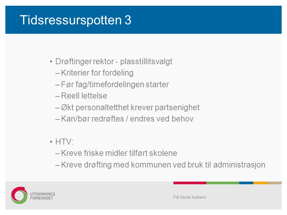 Tidsressurspotten 3 Drøftinger rektor - plasstillitsvalgt