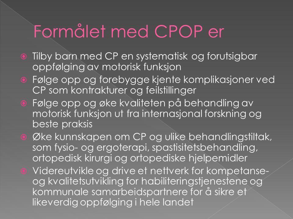Formålet med CPOP er Tilby barn med CP en systematisk og forutsigbar oppfølging av motorisk funksjon.