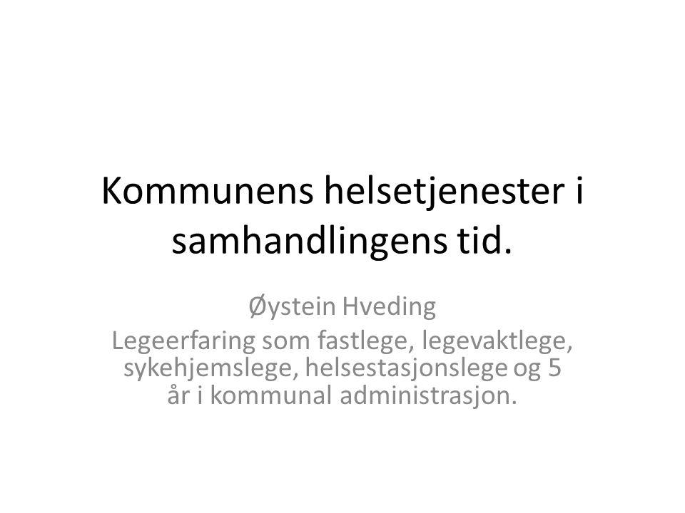 Kommunens helsetjenester i samhandlingens tid.