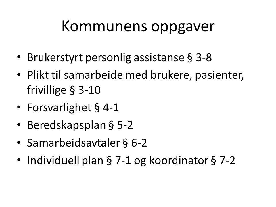 Kommunens oppgaver Brukerstyrt personlig assistanse § 3-8