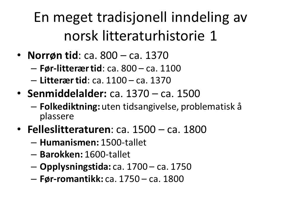 En meget tradisjonell inndeling av norsk litteraturhistorie 1