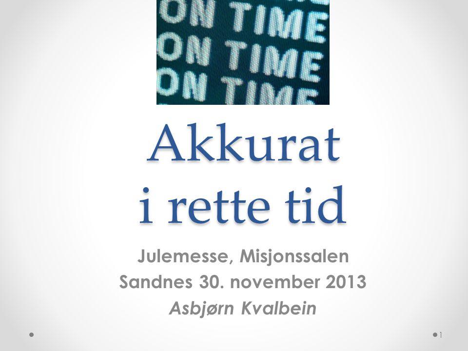 Julemesse, Misjonssalen Sandnes 30. november 2013 Asbjørn Kvalbein