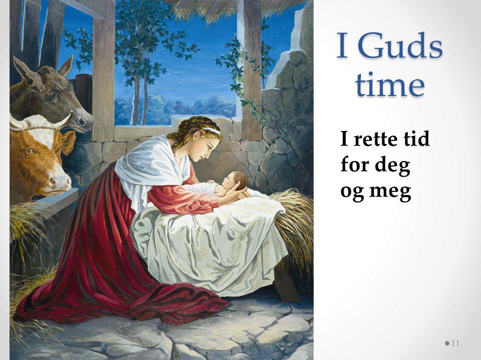 I Guds time I rette tid for deg og meg