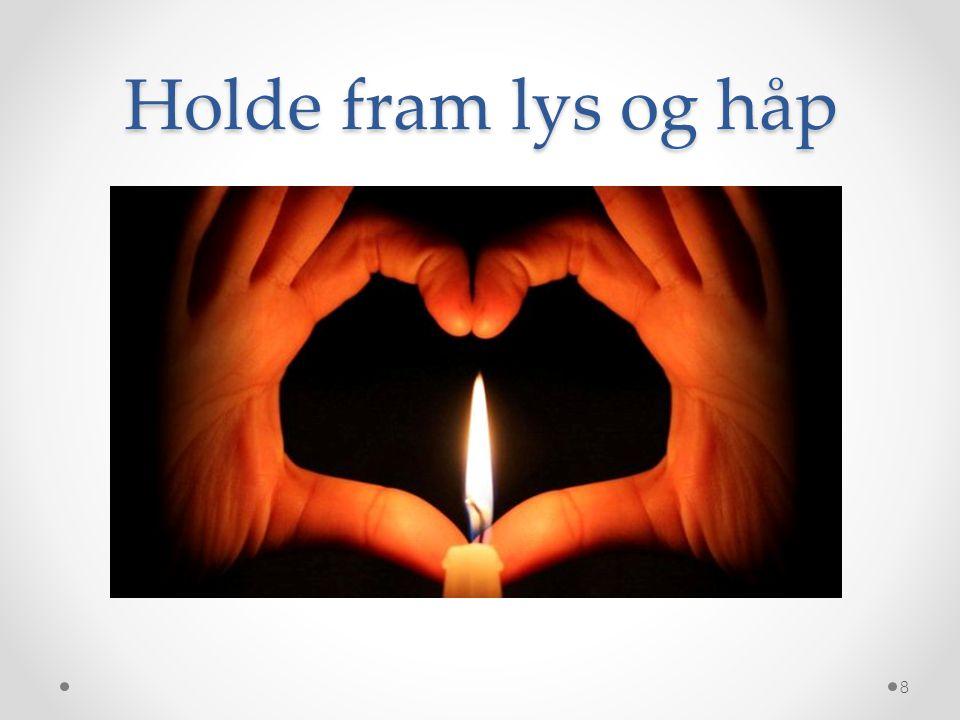 Holde fram lys og håp